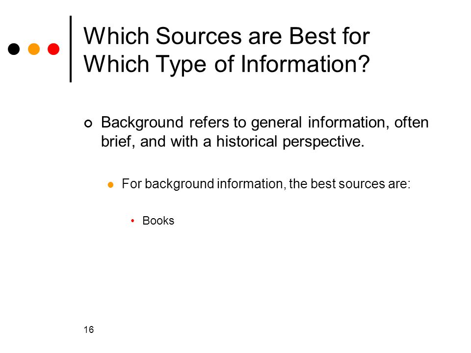 Which Sources are Best for Which Type of Information