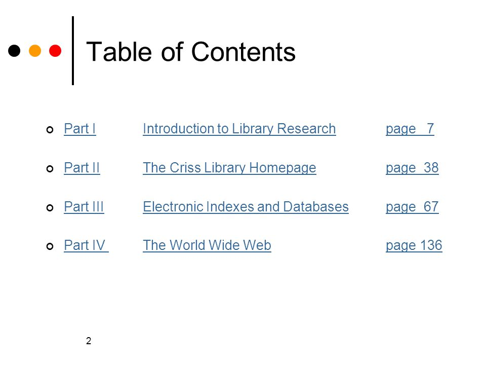 Table of Contents Part I Introduction to Library Research page 7