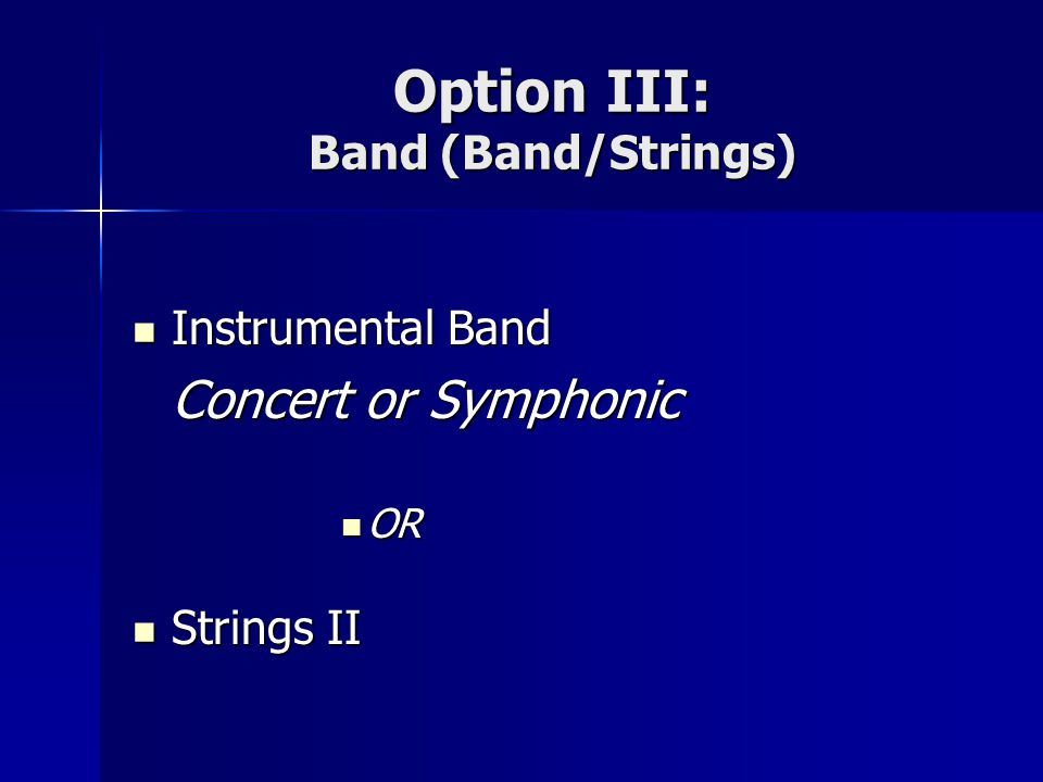Option III: Band (Band/Strings)