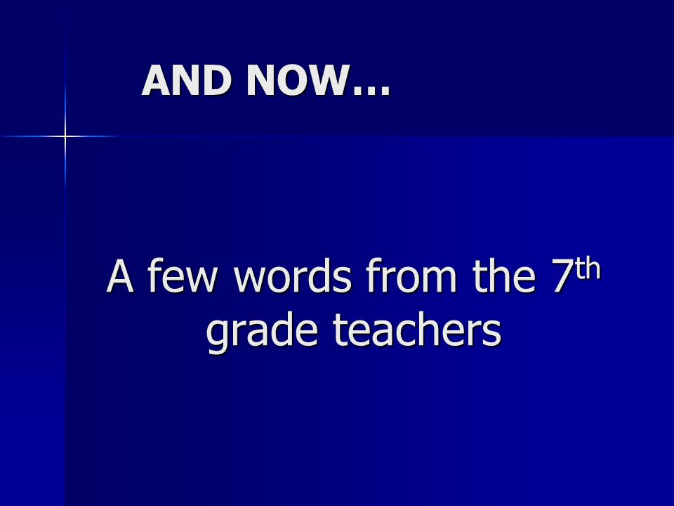 A few words from the 7th grade teachers
