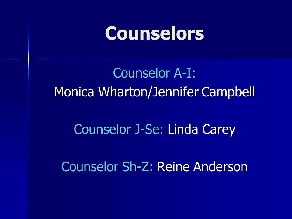 Counselors Counselor A-I: Monica Wharton/Jennifer Campbell