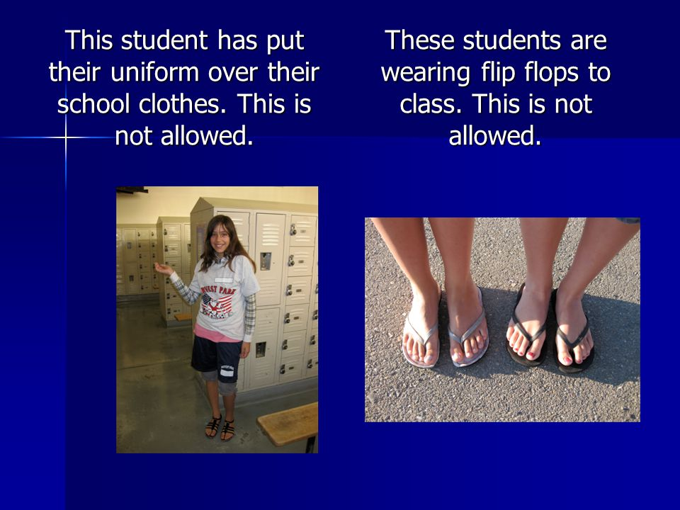 These students are wearing flip flops to class. This is not allowed.