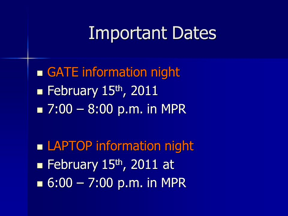 Important Dates GATE information night February 15th, 2011