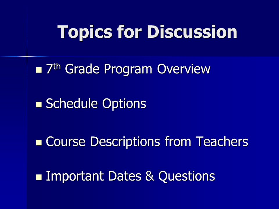 Topics for Discussion 7th Grade Program Overview Schedule Options