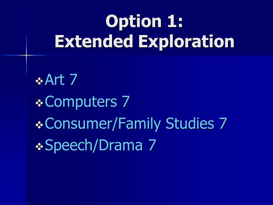 Option 1: Extended Exploration