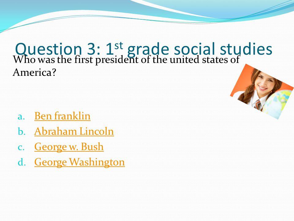 Question 3: 1st grade social studies
