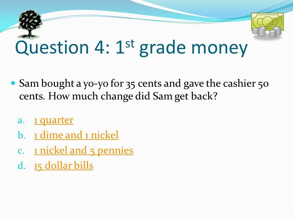 Question 4: 1st grade money