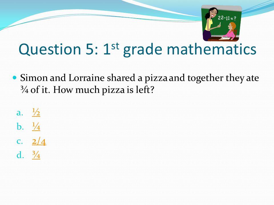Question 5: 1st grade mathematics