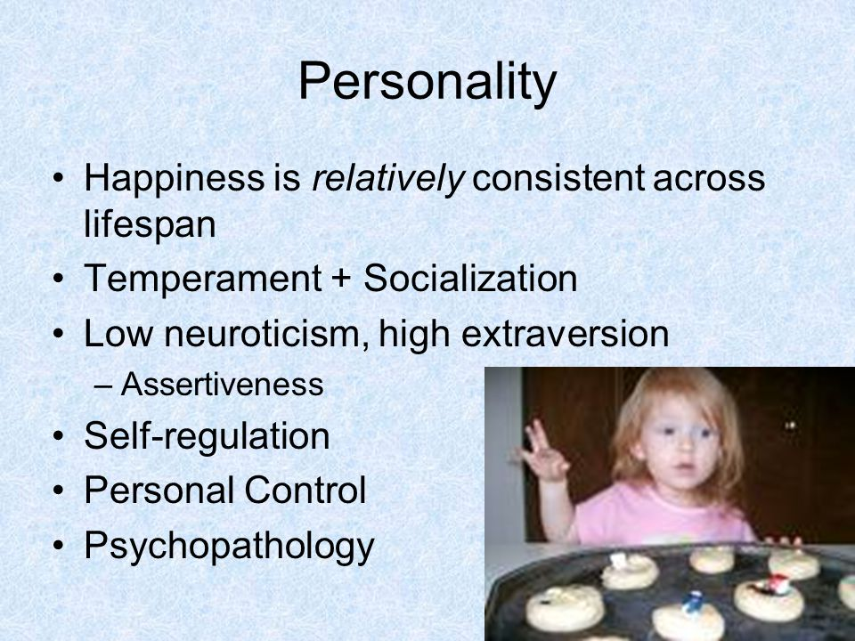 Personality Happiness is relatively consistent across lifespan