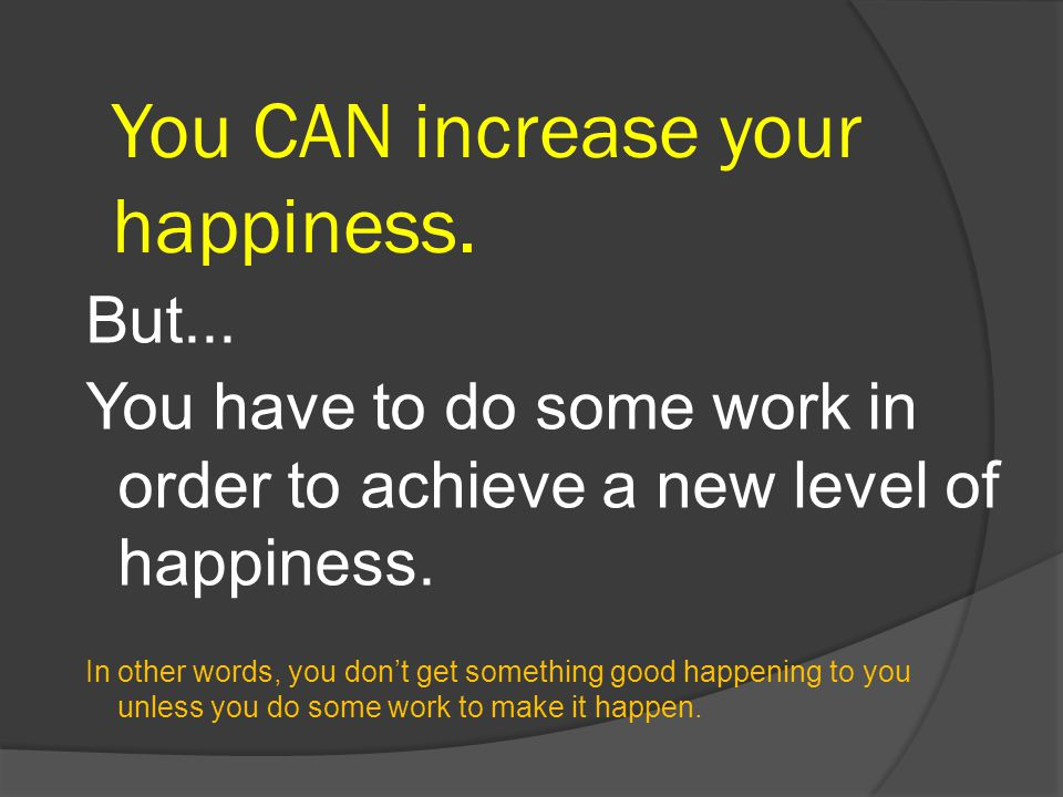 You CAN increase your happiness.