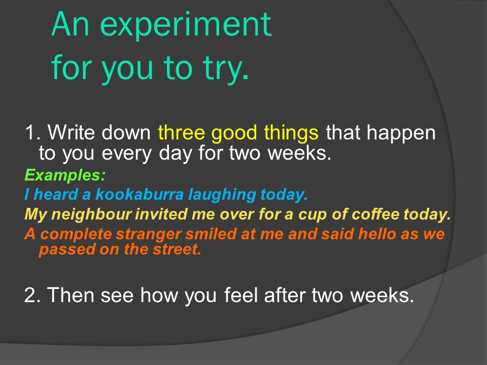An experiment for you to try.