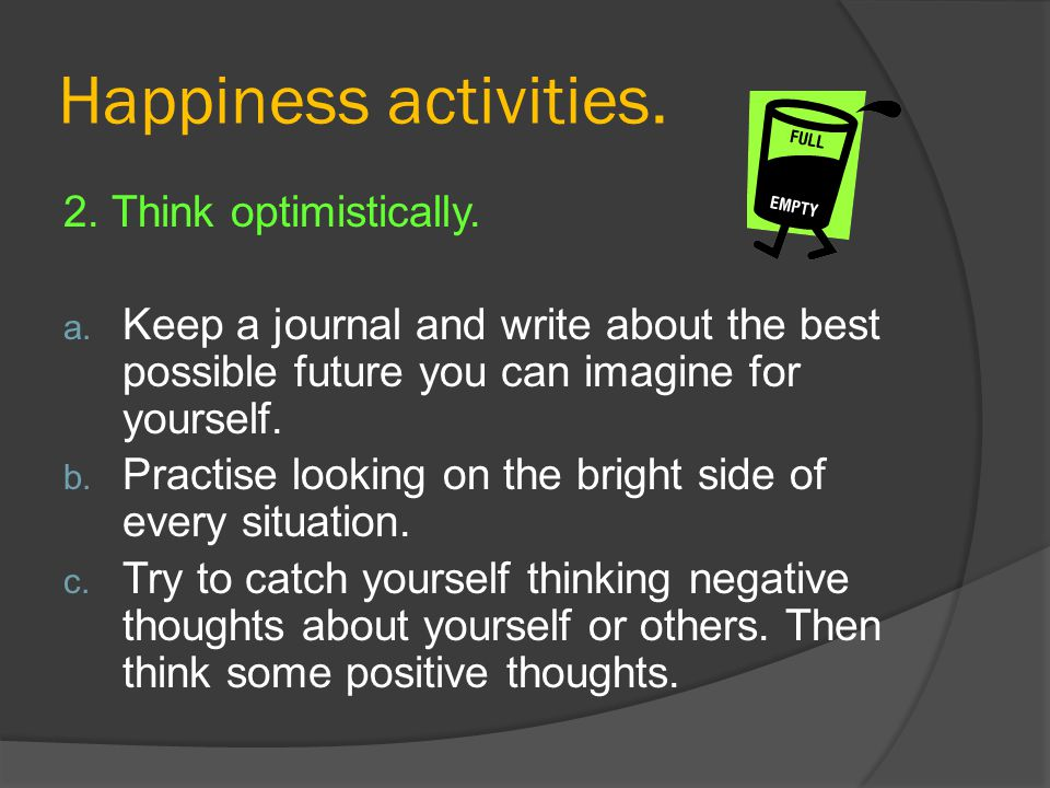 Happiness activities. 2. Think optimistically.