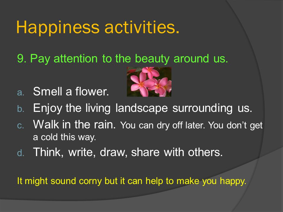 Happiness activities. 9. Pay attention to the beauty around us.