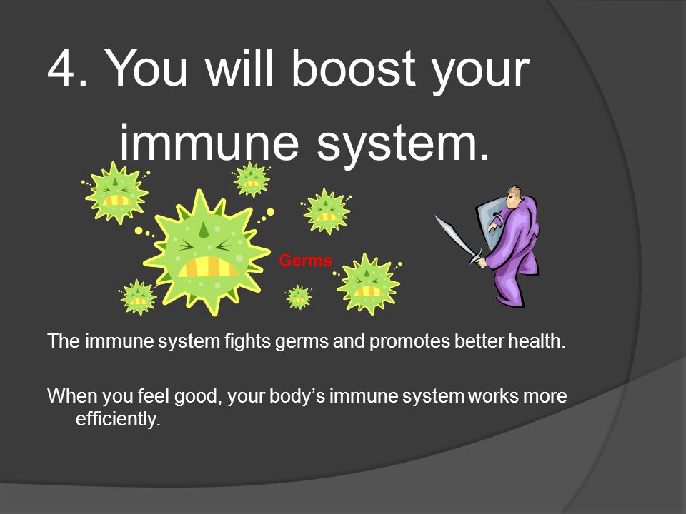 4. You will boost your immune system.