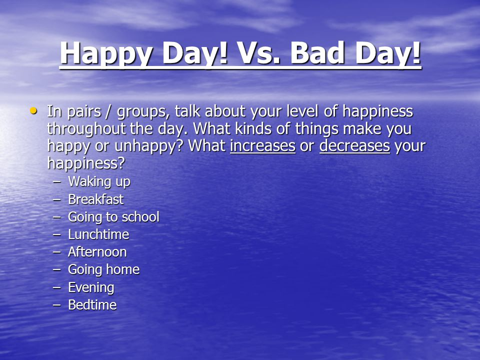 Happy Day! Vs. Bad Day!