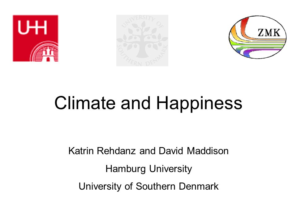 Climate and Happiness Katrin Rehdanz and David Maddison