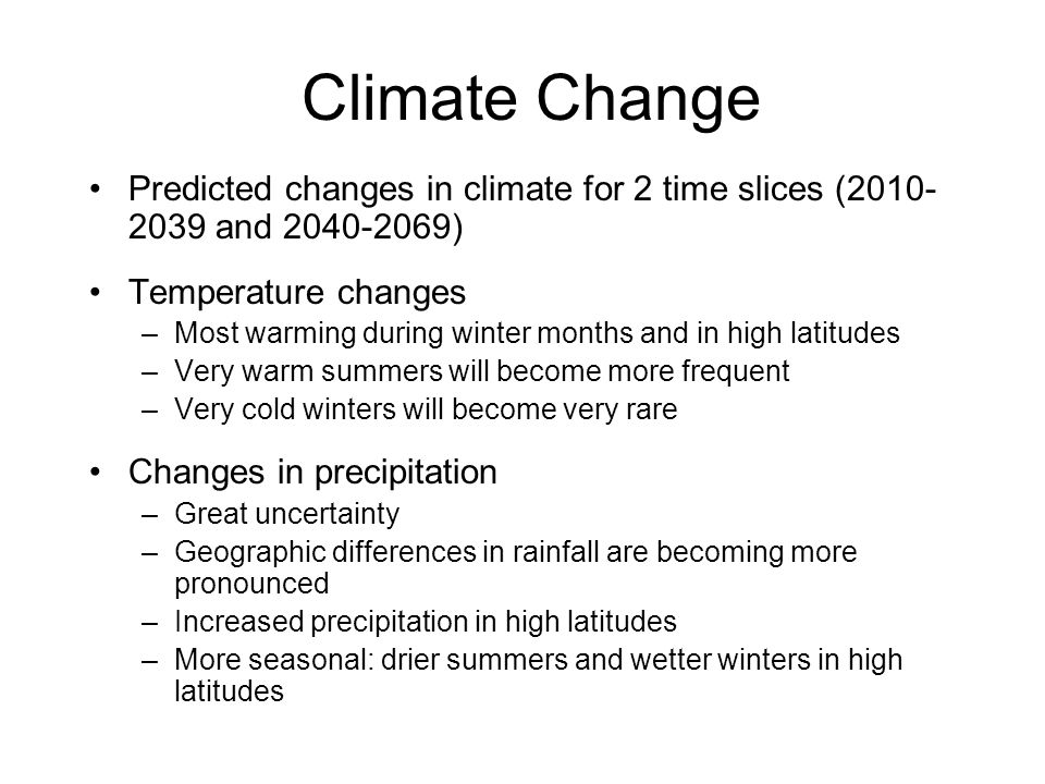 Climate Change Predicted changes in climate for 2 time slices (2010-2039 and 2040-2069) Temperature changes.
