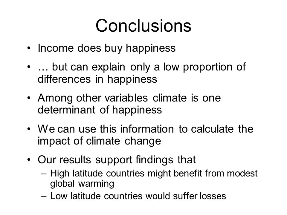Conclusions Income does buy happiness