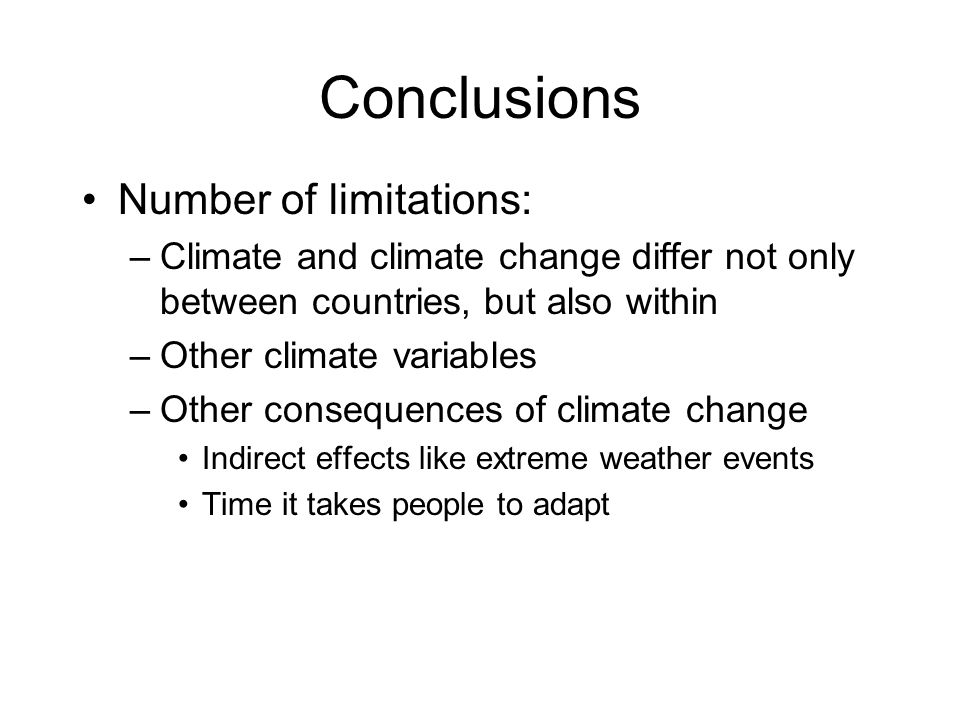 Conclusions Number of limitations: