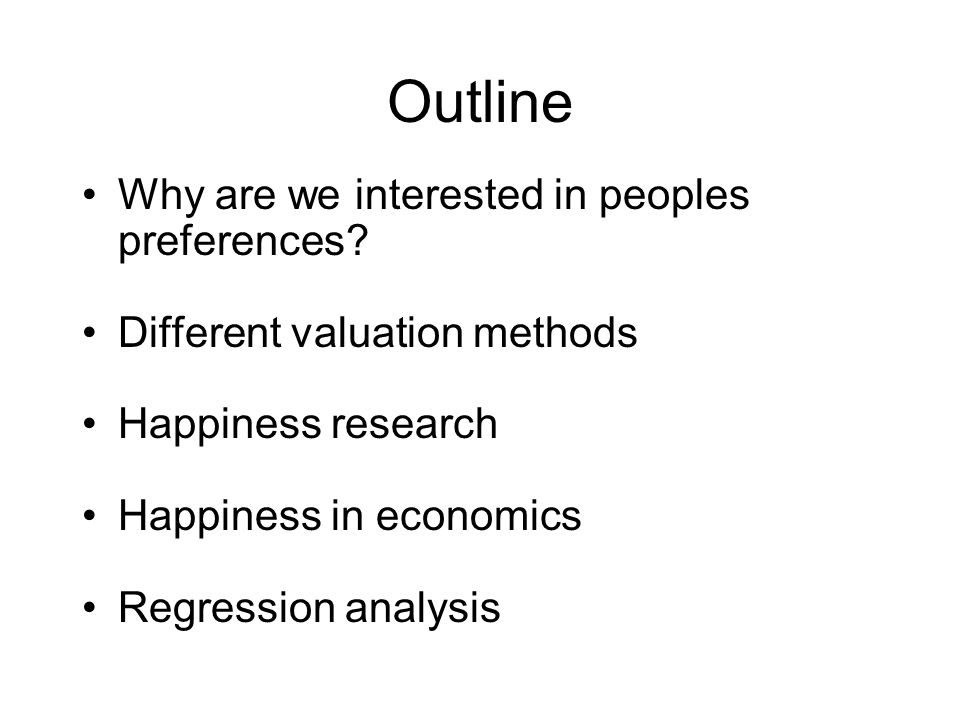 Outline Why are we interested in peoples preferences