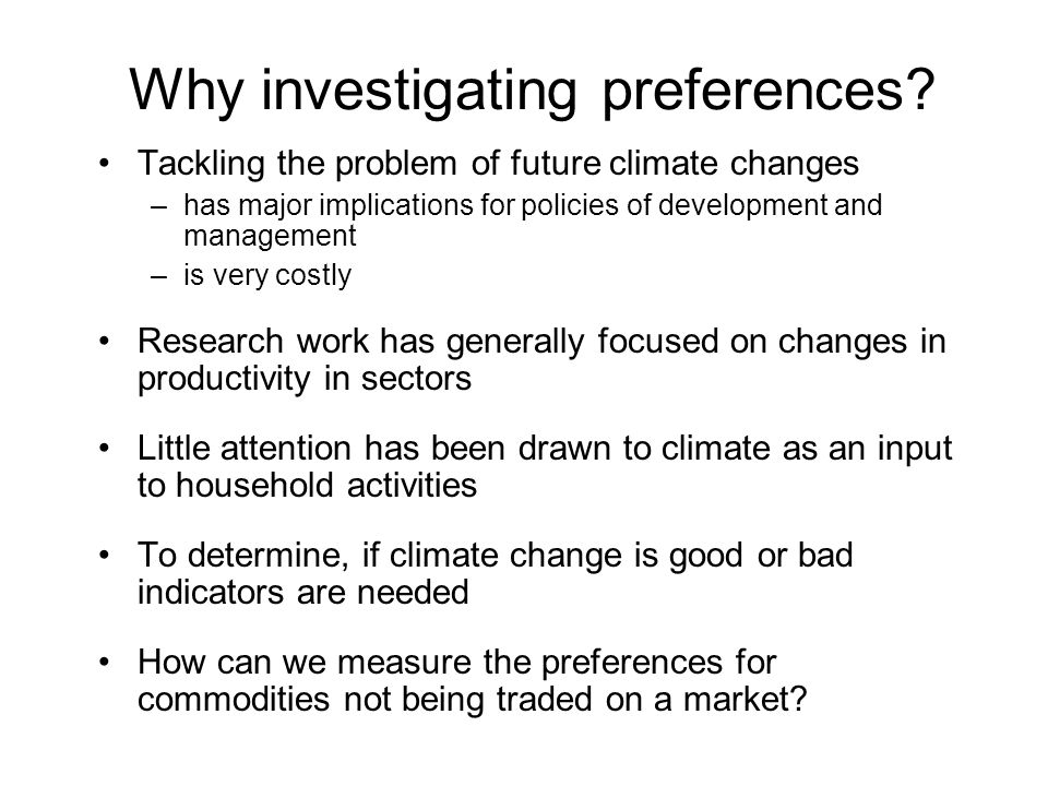 Why investigating preferences