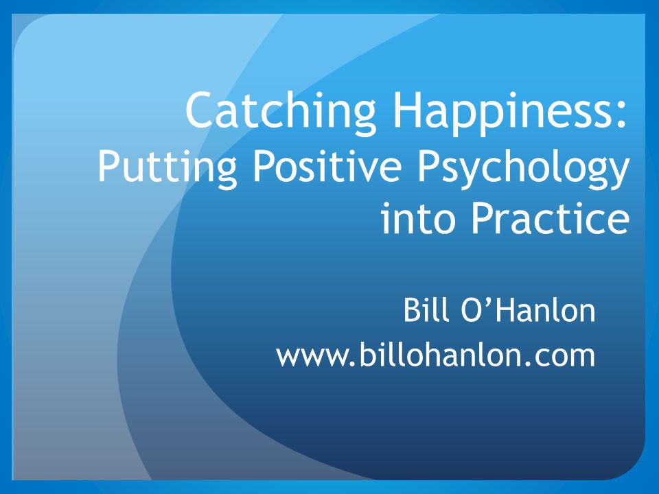 Catching Happiness: Putting Positive Psychology into Practice