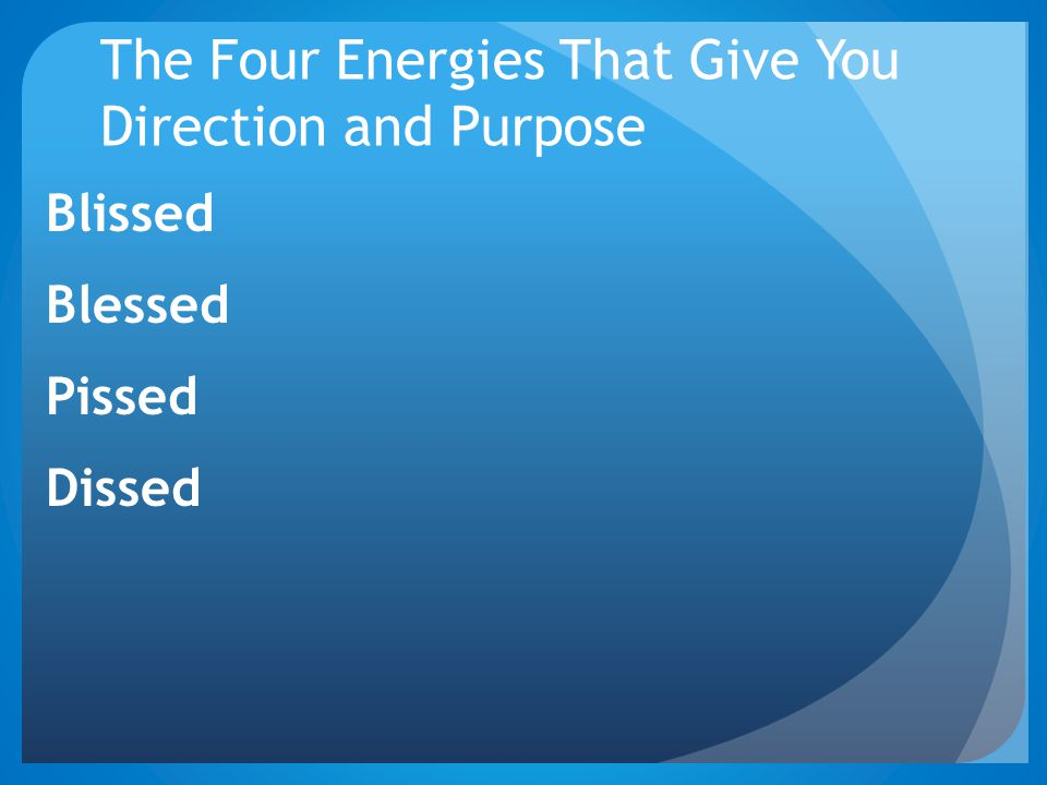 The Four Energies That Give You Direction and Purpose
