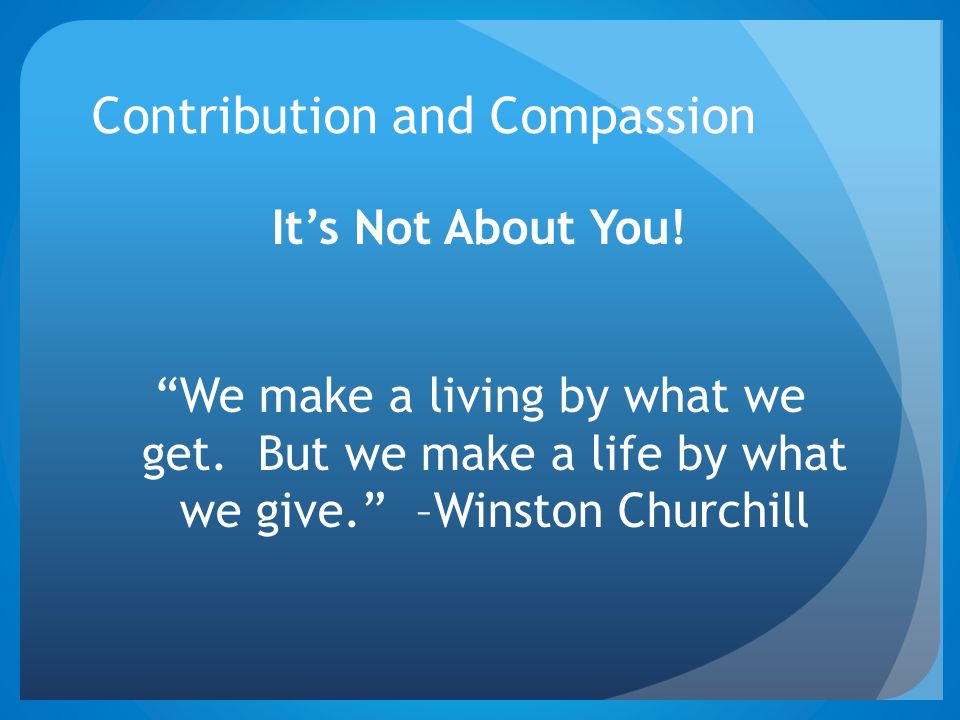 Contribution and Compassion