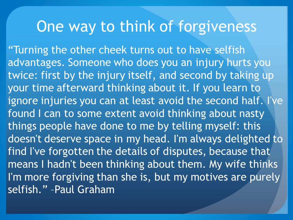 One way to think of forgiveness