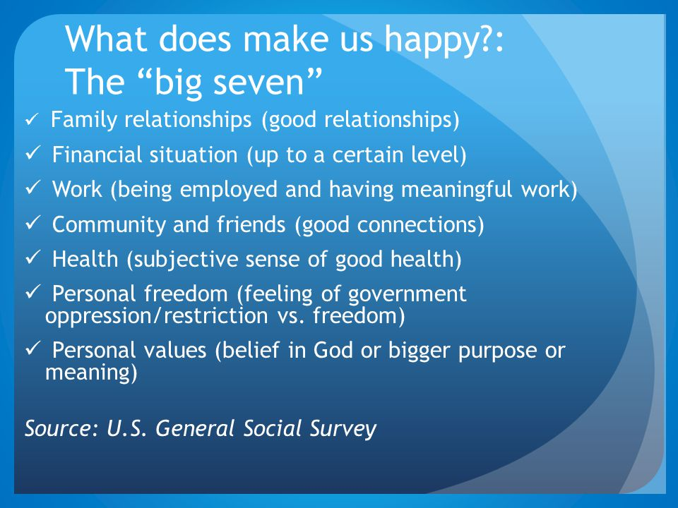 What does make us happy : The big seven