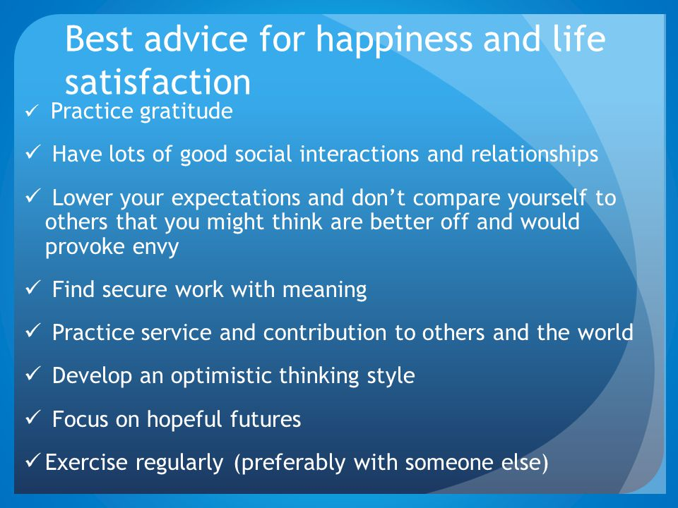 Best advice for happiness and life satisfaction
