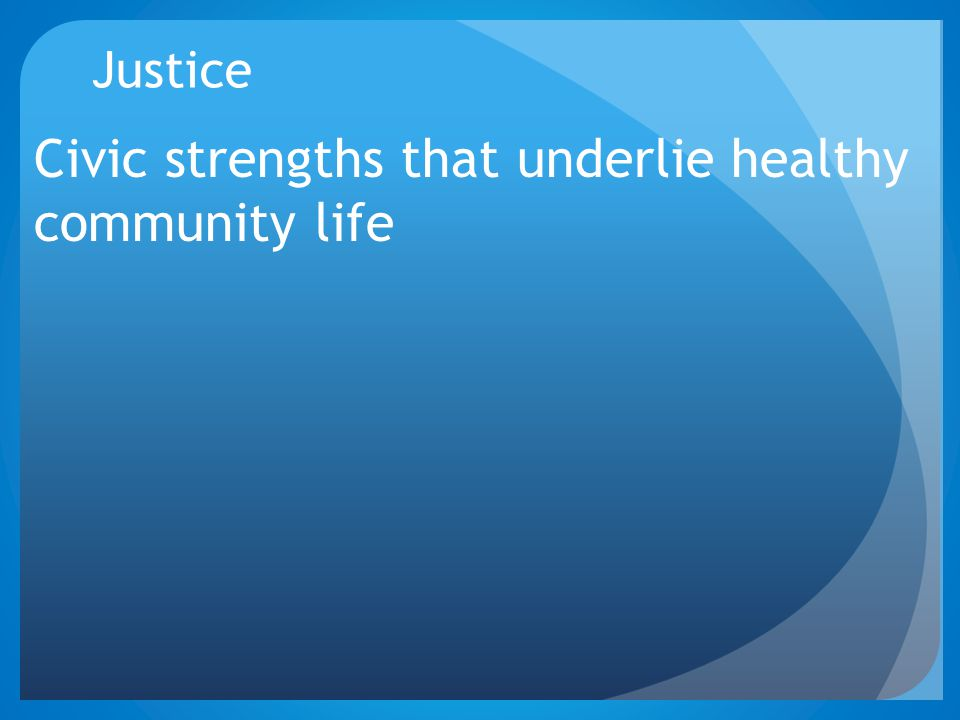 Civic strengths that underlie healthy community life