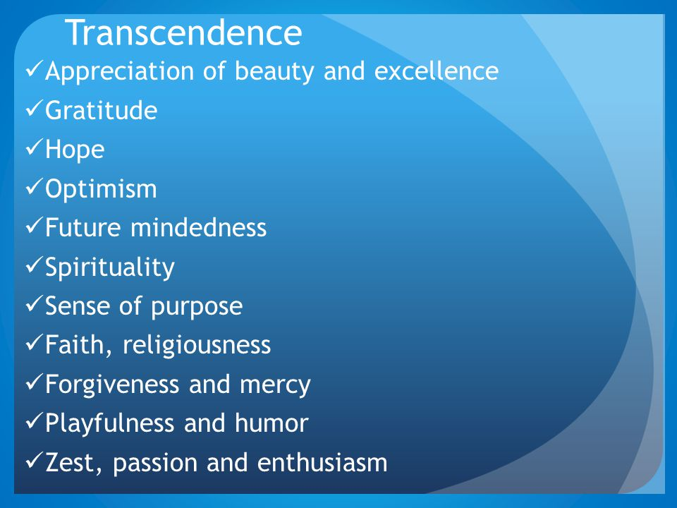 Transcendence Appreciation of beauty and excellence Gratitude Hope