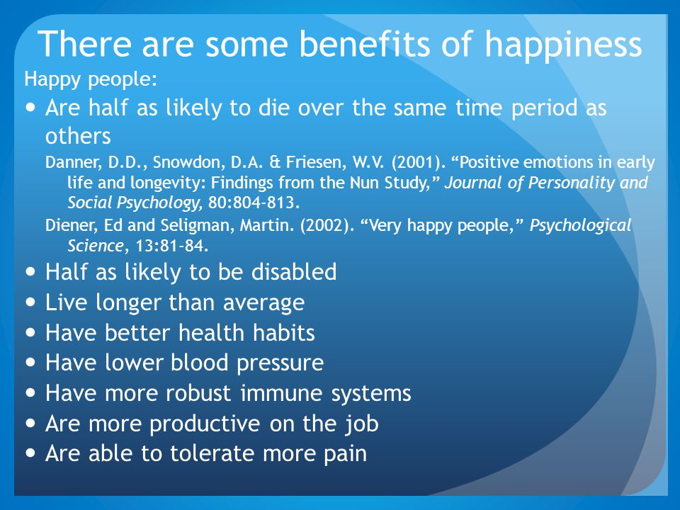 There are some benefits of happiness