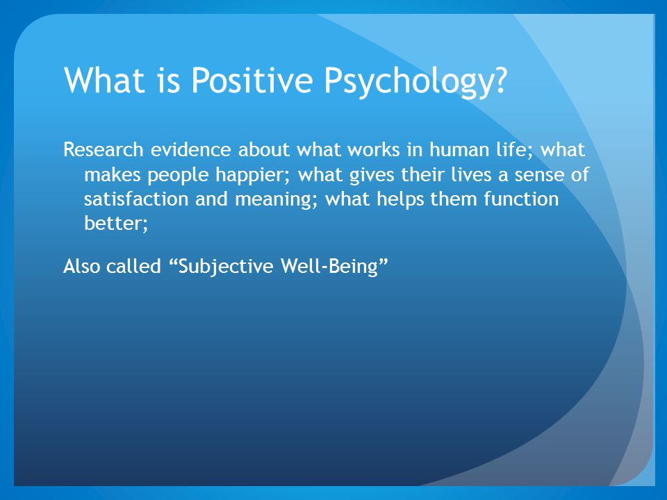 What is Positive Psychology