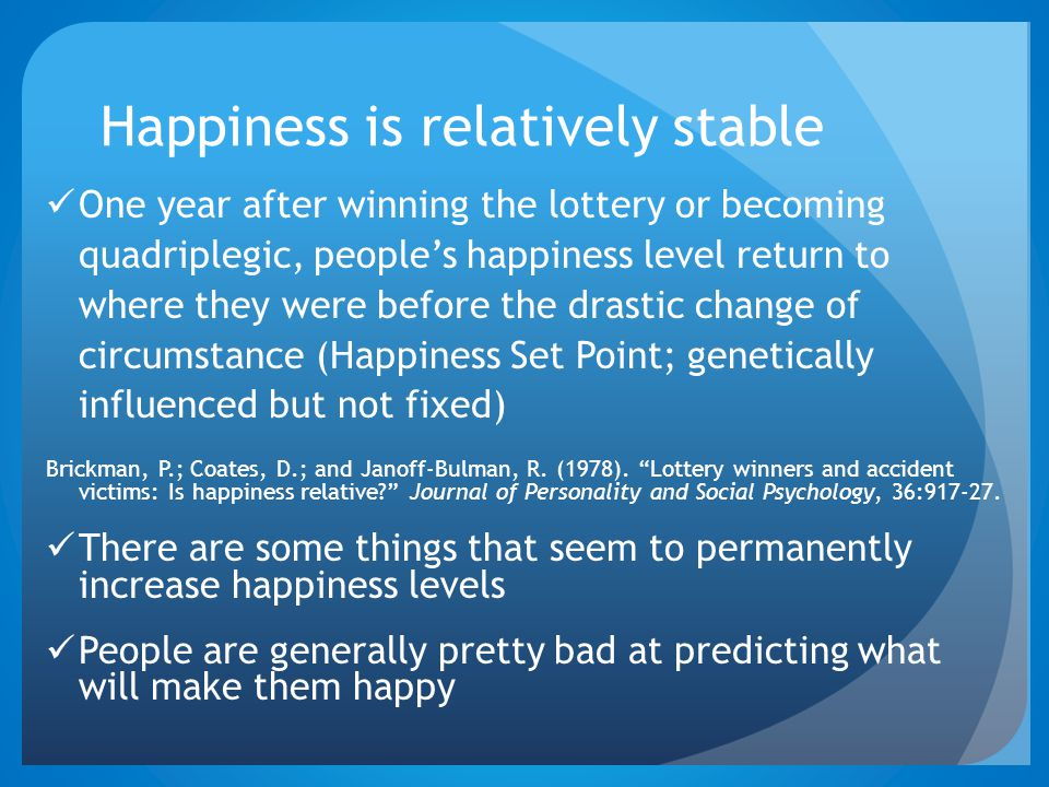 Happiness is relatively stable