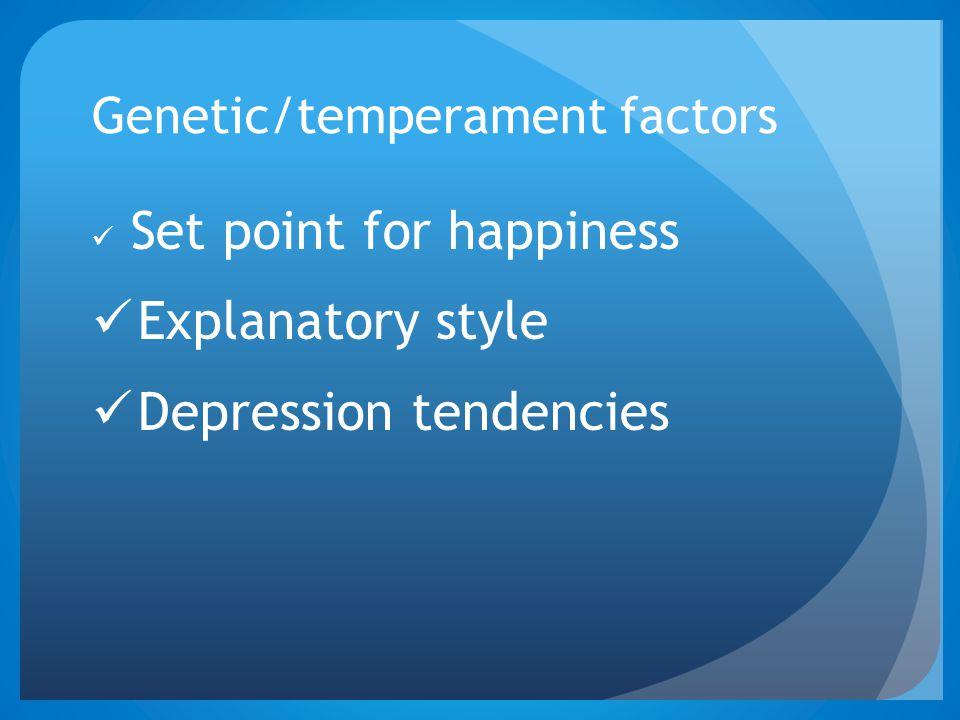 Genetic/temperament factors