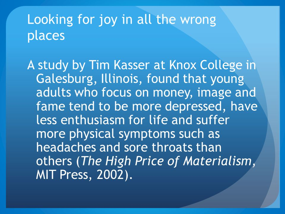 Looking for joy in all the wrong places