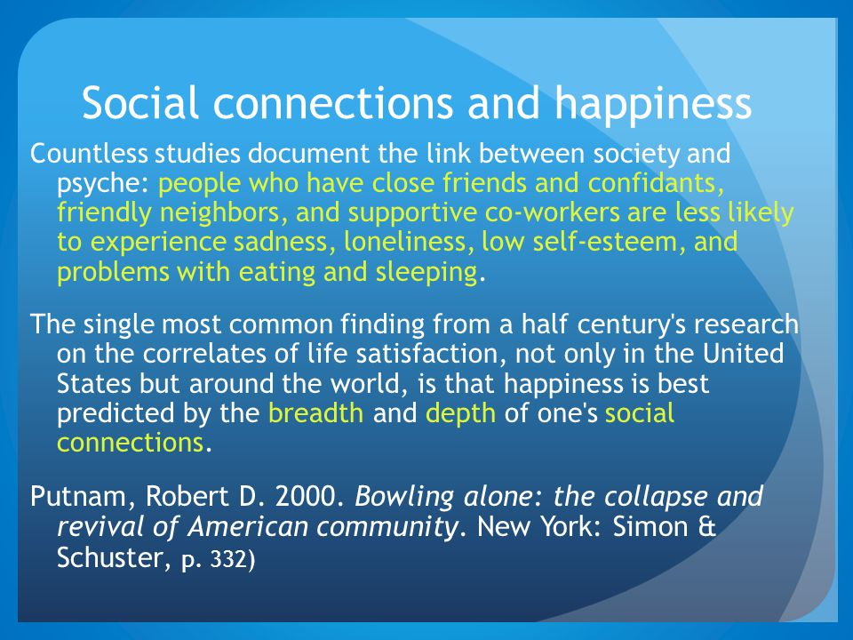 Social connections and happiness