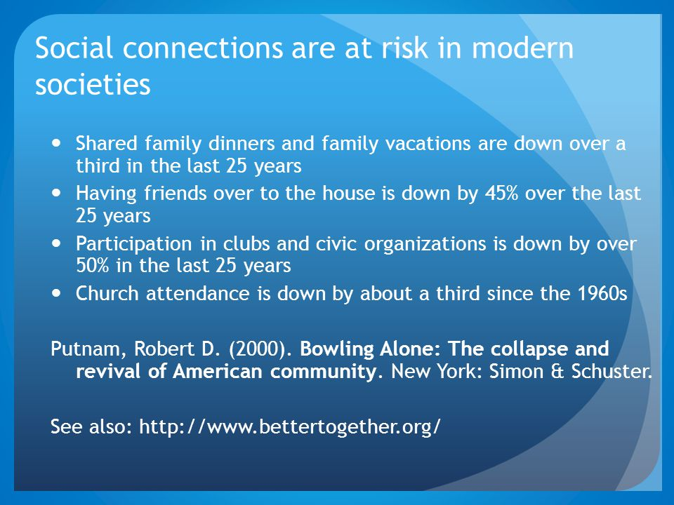 Social connections are at risk in modern societies