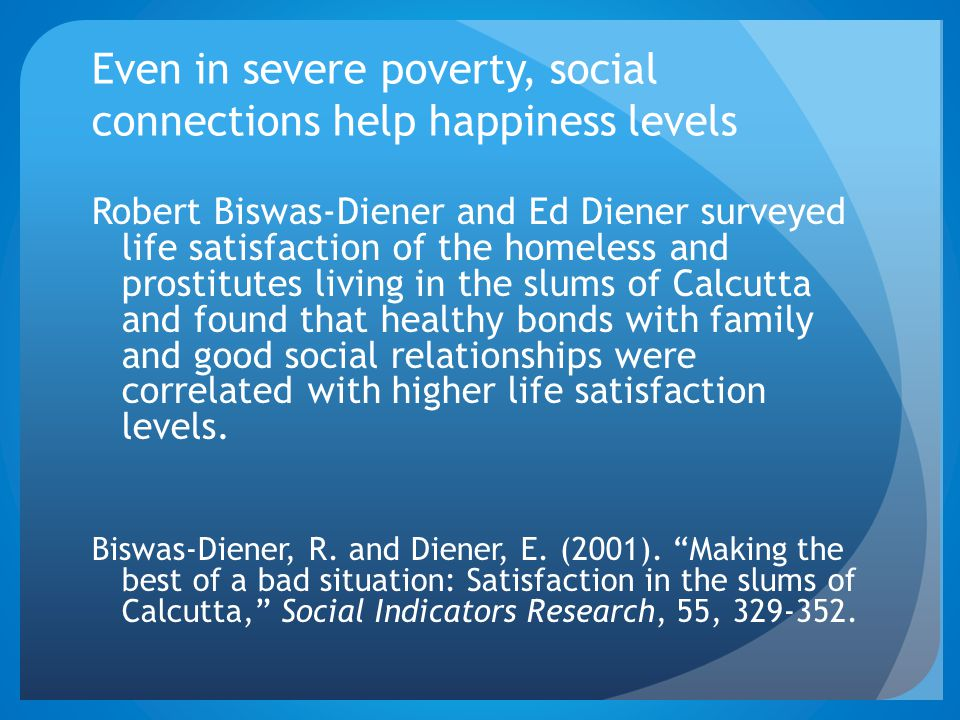 Even in severe poverty, social connections help happiness levels