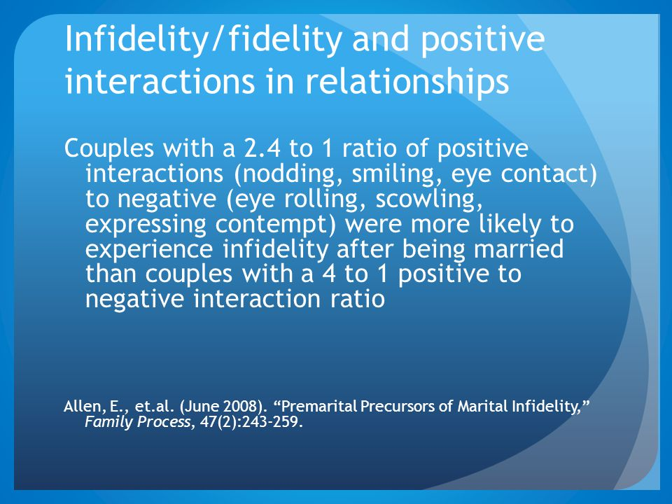 Infidelity/fidelity and positive interactions in relationships