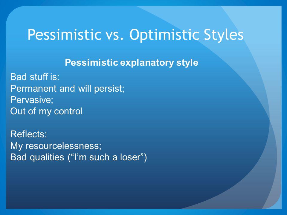 Pessimistic vs. Optimistic Styles