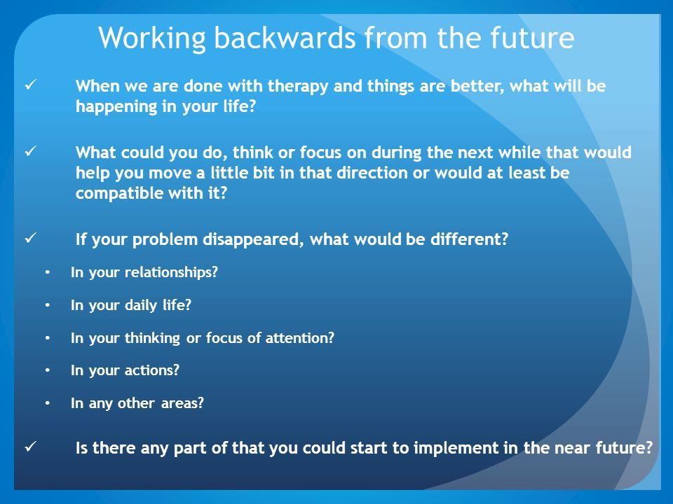 Working backwards from the future