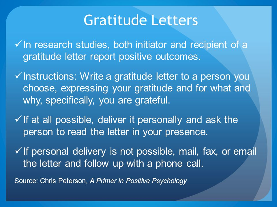 Gratitude Letters In research studies, both initiator and recipient of a gratitude letter report positive outcomes.