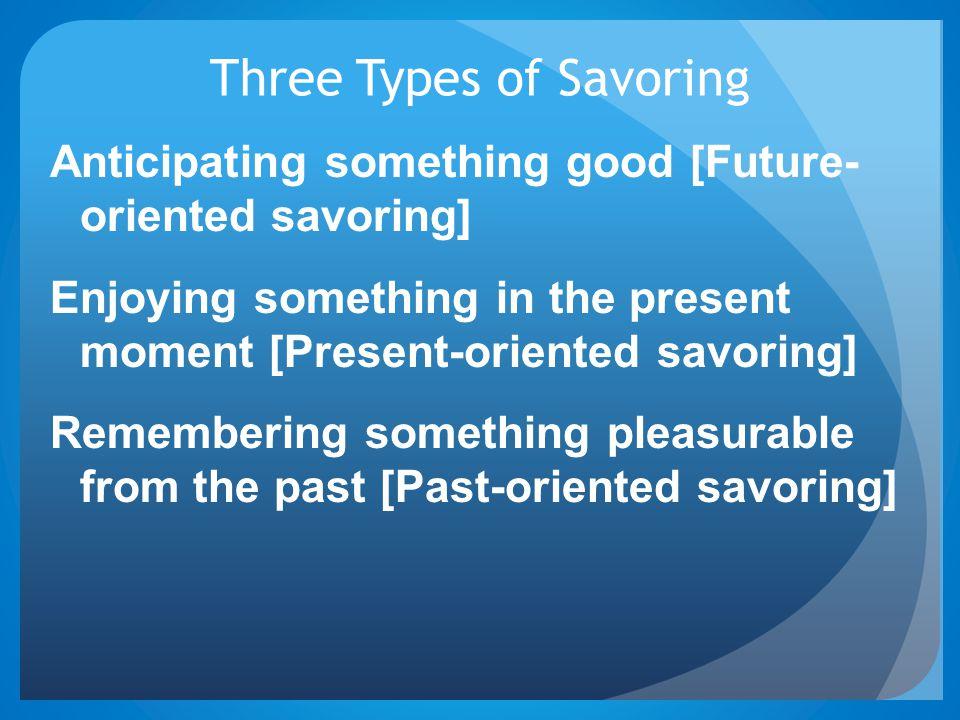 Three Types of Savoring