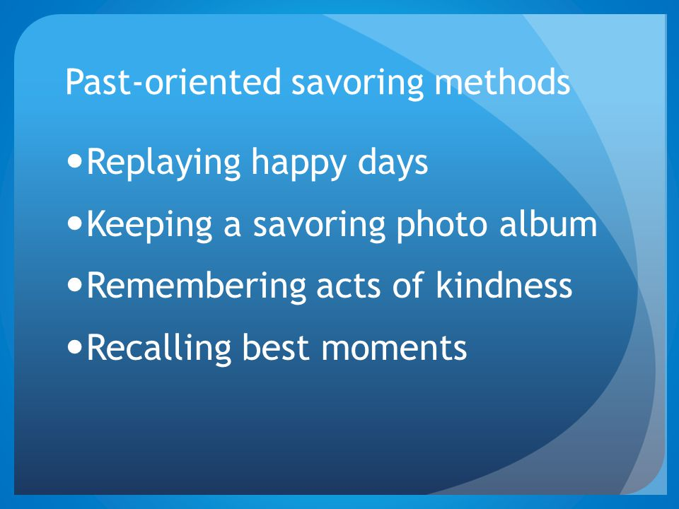 Past-oriented savoring methods