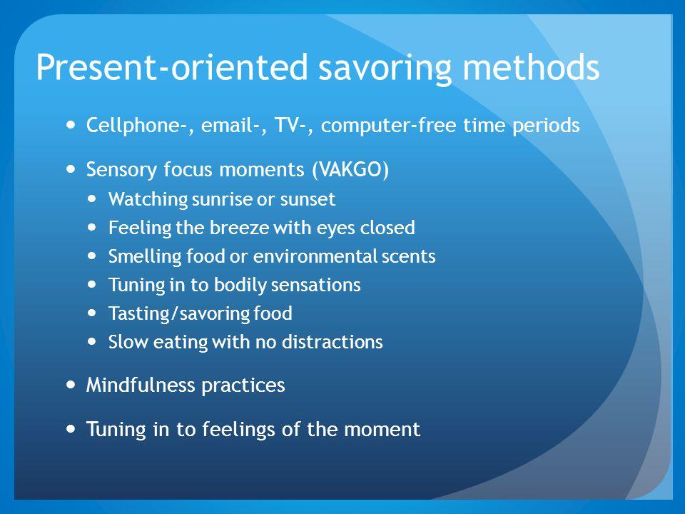 Present-oriented savoring methods