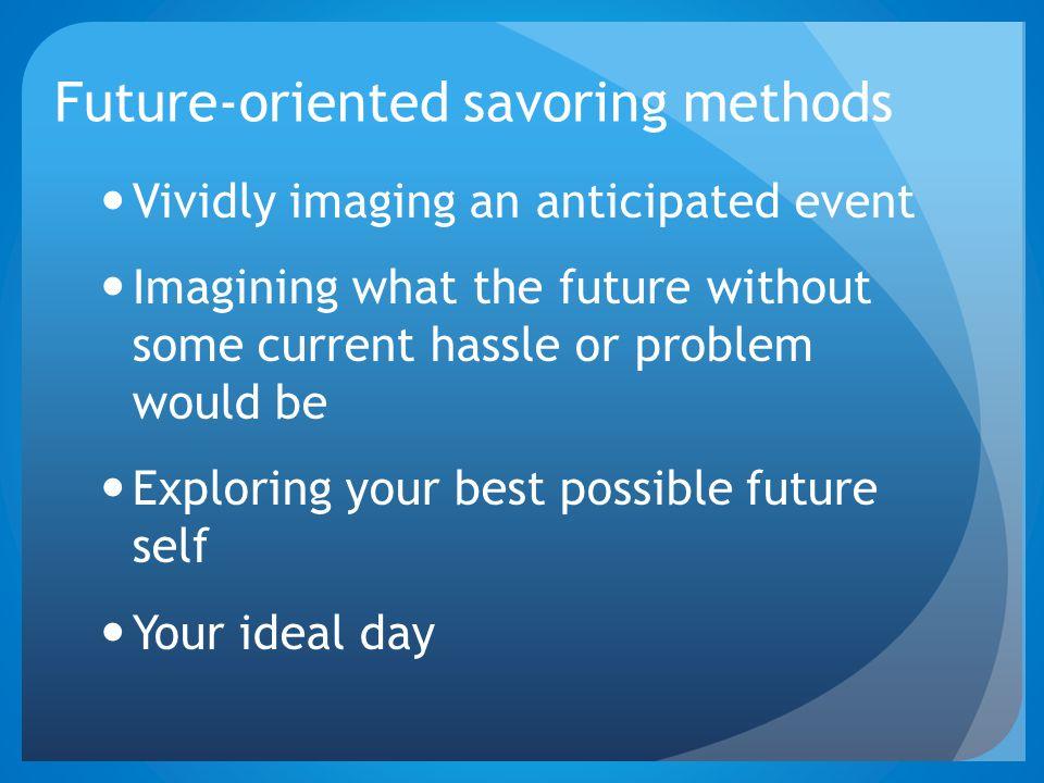 Future-oriented savoring methods