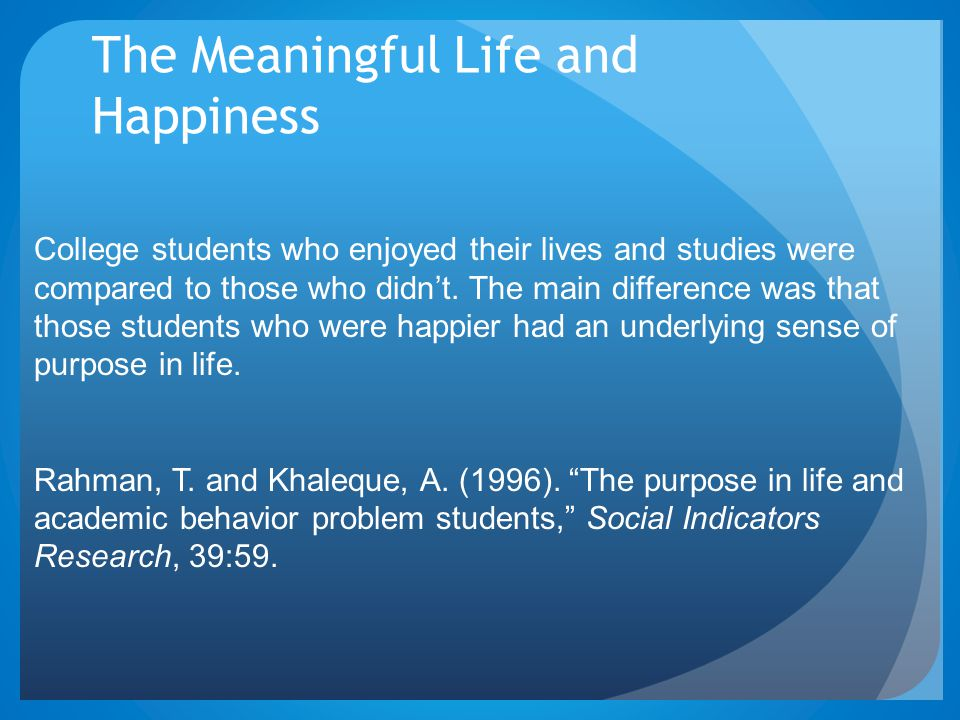 The Meaningful Life and Happiness